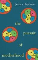 The Pursuit of Motherhood (Paperback)