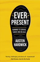 Ever Present - Running to Survive, Thrive and Believe