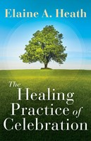 The Healing Practice of Celebration