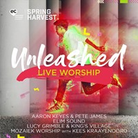 Unleashed: Live Worship from Spring Harvest 2020 CD