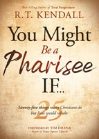 You Might Be a Pharisee If...