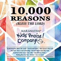 10,000 Reasons (Bless the Lord) - Kids Praise Company CD