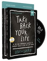 Take Your Life Back Study Guide with DVD