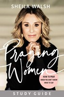 Praying Women Study Guide - How to Pray When You Don't Know What to Say