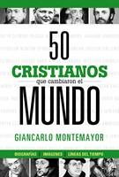 50 cristianos que cambiaron el mundo (Hard Cover)