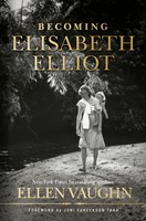 Becoming Elisabeth Elliot (Hard Cover)