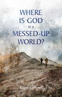 Where is God in a Messed-Up World?