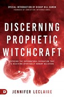 Discerning Prophetic Witchcraft (Paperback)