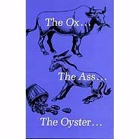 The Ox Ass and The Oyster (Paperback)