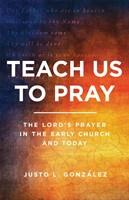 Teach Us to Pray (Paperback)
