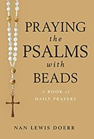 Praying the Psalms with Beads (Paperback)