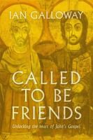 Called To Be Friends - Unlocking the Heart of John's Gospel