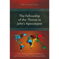 The Fellowship of the Throne in John's Apocalypse (Paperback)