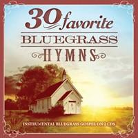 30 Favorite Bluegrass Hymns CD (CD-Audio)
