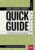 Small-Group Leader's Quick Guide to (Almost) Everything
