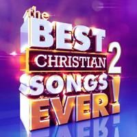 The Best Christian Songs Ever! 2CD