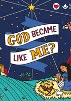 God Became Like Me? (pack of 10) (Paperback)
