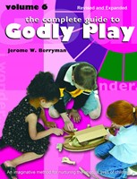 The Complete Guide to Godly Play Volume 6 (Paperback)