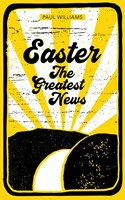Easter: The Greatest News (Paperback)