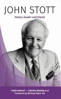 John Stott: Pastor, Leader and Friend (Paperback)