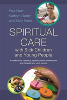 Spiritual Care with Sick Children and Young People (Paperback)