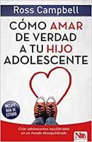 Cómo Amar de Verdad a Tu Hijo Adolescente (Paperback)