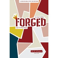 Forged: Faith Refined, Volume 8 Leader Guide (Paperback)