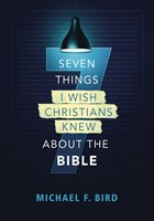 Seven Things I Wish Christians Knew About the Bible (Paperback)
