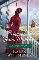Under the Texas Mistletoe (Paperback)