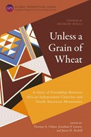 Unless a Grain of Wheat (Paperback)