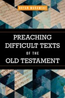 Preaching Difficult Texts of the Old Testament (Paperback)