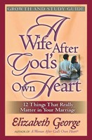 Wife After God's Own Heart Growth And Study Guide, A