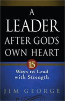 Leader After God's Own Heart, A