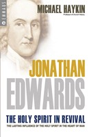 Jonathan Edwards - The Holy Spirit In Revival