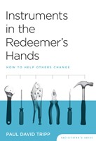 Instruments In The Redeemer's Hands - Facilitators Guide