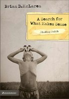 Finding Faith---A Search For What Makes Sense