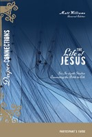 The Life Of Jesus Participant's Guide