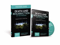 Death And Resurrection Of The Messiah Discovery Guide With D