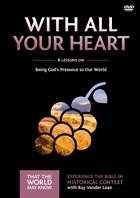 With All Your Heart: A Dvd Study