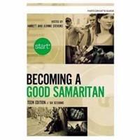 Start Becoming A Good Samaritan Teen Participant'S Guide Wit