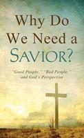 Why Do We Need A Savior?