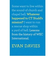 Whatever Happened to CT Studd's Mission? (Hard Cover)
