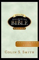 10 Keys For Unlocking The Bible Participants Guide