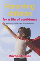 Parenting Children For A Life Of Confidence