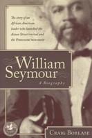 William Seymour- A Biography
