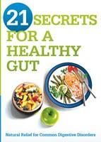 21 Secrets For A Healthy Gut