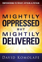 Mightily Oppressed But Mightily Delivered (Hard Cover)