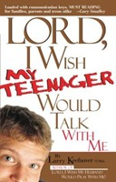 Lord I Wish My Teenager Would Talk With Me