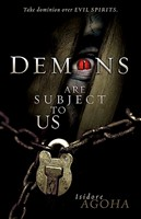Demons Are Subject To Us (Hard Cover)