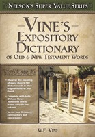 Vine's Expository Dictionary Of The Old And New Testament W
